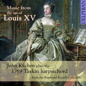 Music from the Age of Louis XV by John Kitchen