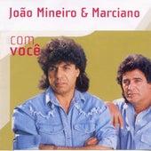 Com Você de João Mineiro e Marciano