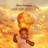 For the Better by Don TheKing