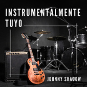 Instrumentalmente Tuyo de Johnny Shadow