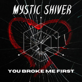 You Broke Me First (Metal Version) by Mystic Shiver