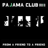 From A Friend To A Friend von Pajama Club