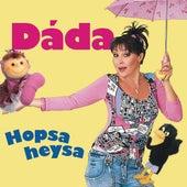 Hopsa Heysa von Patrasova Dada