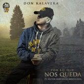 Por Lo Que Nos Queda by Don Kalavera