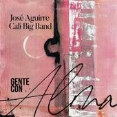 Gente con Alma de Jose Aguirre