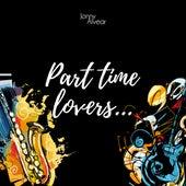 Part Time Lovers by Jonny Alvear