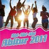 Abi-Abi-Abi-Abitur 2011 von Various Artists