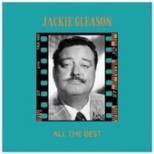 All the Best by Jackie Gleason