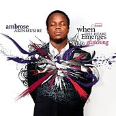 When The Heart Emerges Glistening by Ambrose Akinmusire