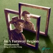 In A Faraway Region von FrankMusik