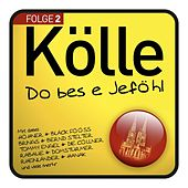 Kölle Do Bes E Jeföhl Folge 2 von Various Artists