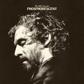 The BBC Sessions by Phosphorescent