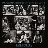 Evil Forces - Studio Live Session Vol. I by Kadavar