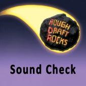Sound Check by Rough Draft Rocks