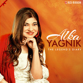 Alka Yagnik  - The Legend'S Diary by Alka Yagnik