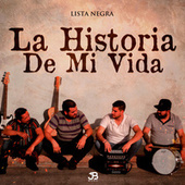 La Historia De Mi Vida by Lista Negra