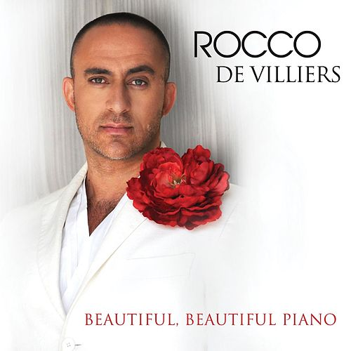 Beautiful, Beautiful Piano by Rocco De Villiers