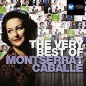 The Very Best of: Montserrat Caballe by Montserrat Caballé