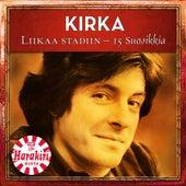 Liikaa Stadiin - 15 Suosikkia von Kirka