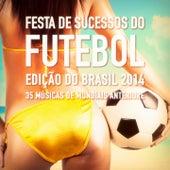 Festa de Sucessos do Futebol - Edição do Brasil 2014 (35 Músicas de Mundiais) von Sucessos de Verão
