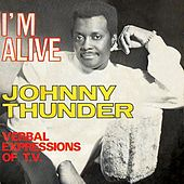 I'm Alive/Verbal Expressions by Johnny Thunder