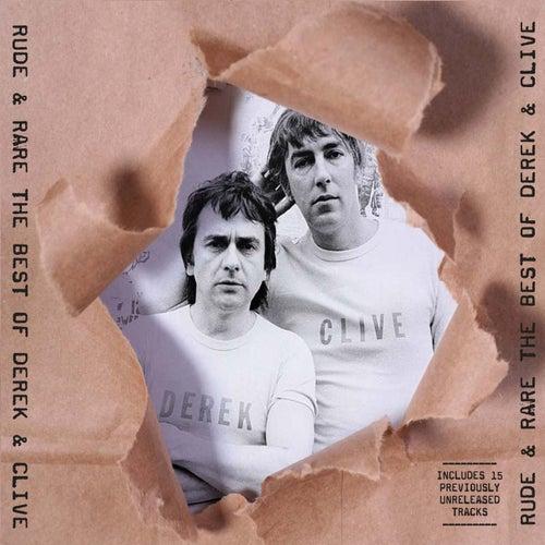 Rude & Rare The Best Of Derek & Clive by Derek & Clive