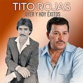 Tito Rojas Ayer y Hoy Éxitos by Tito Rojas