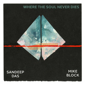 Where the Soul Never Dies by Mike Block