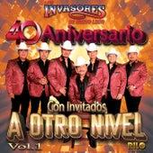 40 Aniversario Con Invitados a Otro Nivel, Vol. 1 de Los Invasores De Nuevo Leon