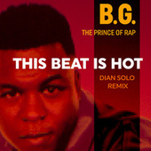 This Beat Is Hot (Dian Solo Remix) de B.G. The Prince Of Rap