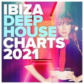 Ibiza Deep House Charts 2021 by Various Artists
