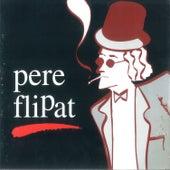 Pere Flipat by Pere Flipat