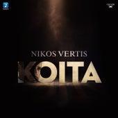 Koita de Nikos Vertis (Νίκος Βέρτης)