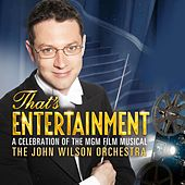 That's Entertainment: A Celebration of the MGM Film Musical fra John Wilson Orchestra