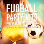 Fußball-Party-Hits - Ausgabe Brasilien 2014 (35 Sommer-Hits der WM-Turniere) von Fußball Party Hits