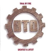 Trial By Fire de Bachman-Turner Overdrive