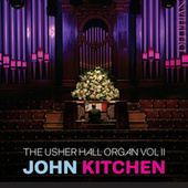 The Usher Hall Organ, Vol. II by John Kitchen