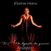 Tú Me Dejaste de Querer (Acústico) de Elaine Haro