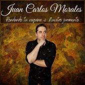 Rondando Tu Esquina / Nuestro Juramento by Juan Carlos Morales