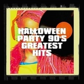 Halloween Party 90's Greatest Hits de Lady Diva, Knightsbridge, Blinding Lights, Graham Blvd, Color Boost, Airflow, Countdown Singers, Saxophone Dreamsound, 2Glory, Six Pack 5, The Funky Groove Connection, Blue Fashion, Regina Avenue, The Eurosingers, Starlite Singers, The Comptones