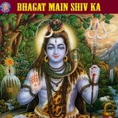 Bhagat Main Shiv Ka by Prathamesh Laghate, Mayur Bakshi, Ketan Patwardhan, Sanjivani Bhelande, Vishwajeet Borwankar, Rajalakshmee Sanjay, Mangesh Borgaonkar, Manoj Desai