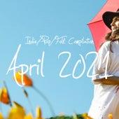 Indie / Pop / Folk Compilation - April 2021 by Various Artists