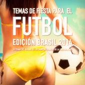 Temas de fiesta para el fútbol - Edición Brasil 2014 (35 temas del verano de los torneos de la Copa Mundial) von Copa Mundial de Fútbol Orqestra