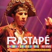Cantando A Historia Do Forro Ao Vivo von Rastapé
