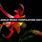 Akeld Music Compilation 2021 by Giorgia