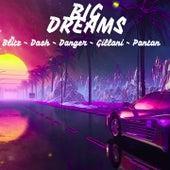 Big Dreams de Danger, Dash, Blitz, Pantan, Gillani, Instrumental