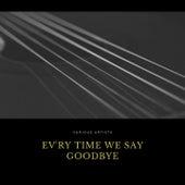 Ev'ry Time We Say Goodbye by John Raitt, Les Paul and his Trio, Billie Holliday