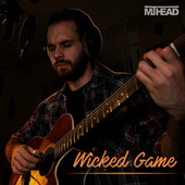 Wicked Game by MT Head