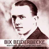 With Friends Playing Cornet (1927-1931) de Bix Beiderbecke