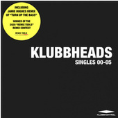 Singles 00-05 by Klubbheads